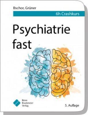 Psychiatrie fast crashkurs 5. Auflage